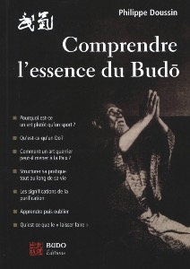 Comprendre l'essence du Budo - Budo Editions