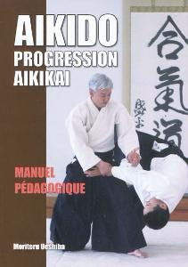 Aikido : Progression Aikikai - Budo Editions