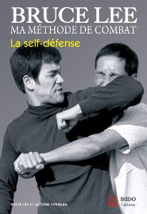 Bruce Lee,  Self Défense - Budo Editions