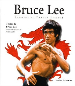 Bruce Lee,  Hommage au Dragon éternel - Budo Editions