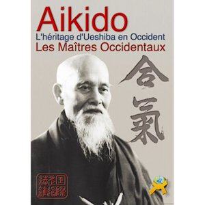 Aïkido l'Héritage d'Ueshiba en Occident - Budo International