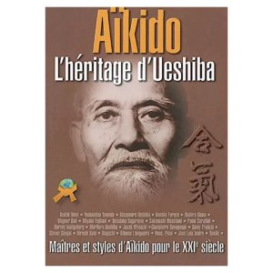 Aïkido , l'Héritage d'Ueshiba - Budo International