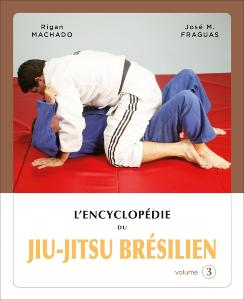 L'encyclopédie du JJB : Volume 3 - Budo Editions