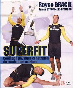 Superfit : Condition physique, nutrition - Budo Editions