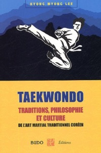 Taekwondo traditions, philosophie - Budo Editions