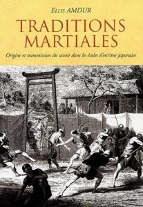 Traditions martiales : Origine - Budo Editions