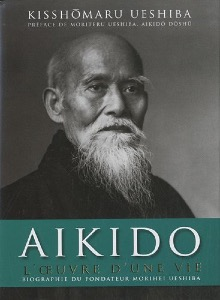 Aïkido: L'oeuvre d'une vie - Budo Editions