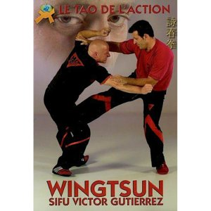 Wing Tsun le Tao de l'Action - Budo International