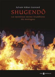 Shugendo :  mystérieux moines - Budo Editions
