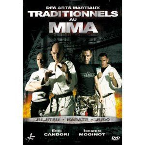 Des arts martiaux traditionnels au MMA - Ind Prod