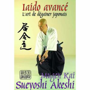 Iaïdo avancé : l'Art de Dégainer - Budo International