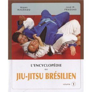 L'encyclopédie du JJB: Volume 1 - Budo Editions