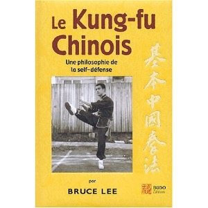 Bruce Lee,  Le Kung Fu Chinois -  Budo Editions